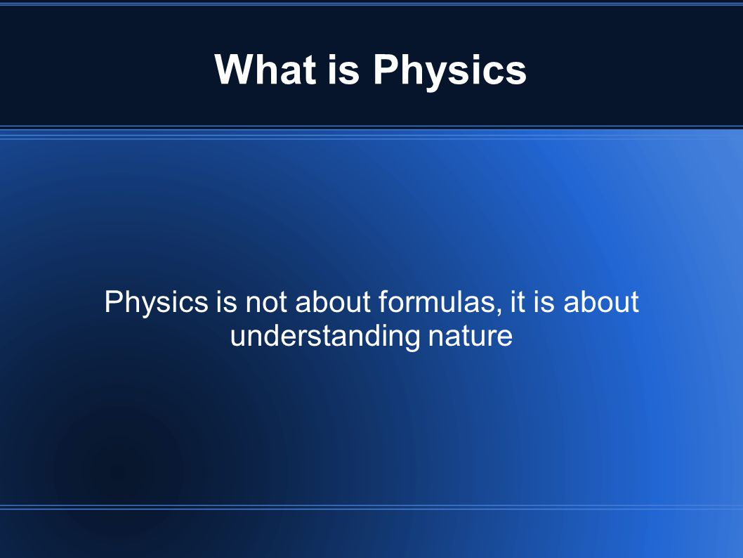 Physics is not about formulas, it is about understanding nature
