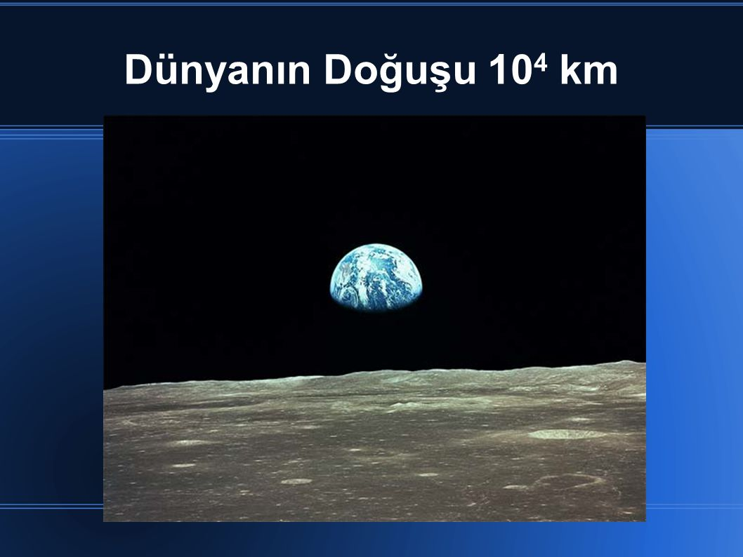 Dünyanın Doğuşu 104 km