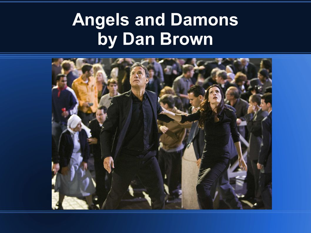 Angels and Damons by Dan Brown