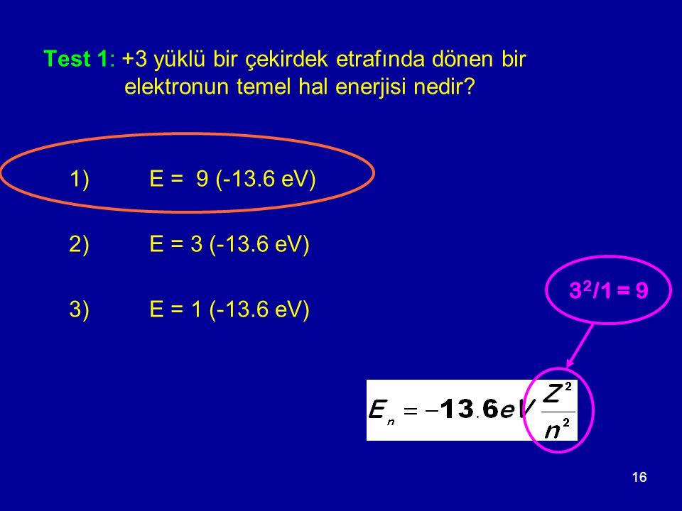Test 1: +3 yüklü bir çekirdek etrafında dönen bir