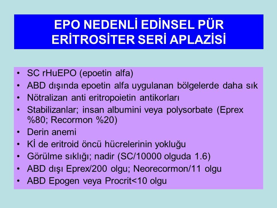 EPO NEDENLİ EDİNSEL PÜR ERİTROSİTER SERİ APLAZİSİ