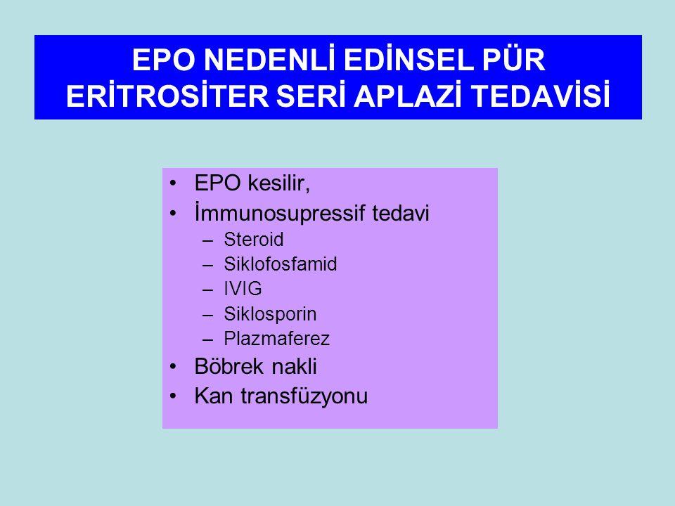 EPO NEDENLİ EDİNSEL PÜR ERİTROSİTER SERİ APLAZİ TEDAVİSİ