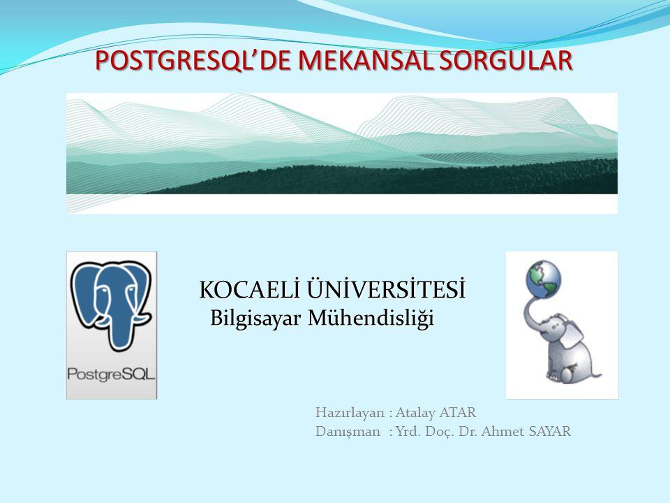 POSTGRESQL'DE MEKANSAL SORGULAR