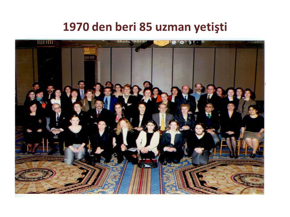 1970 den beri 85 uzman yetişti