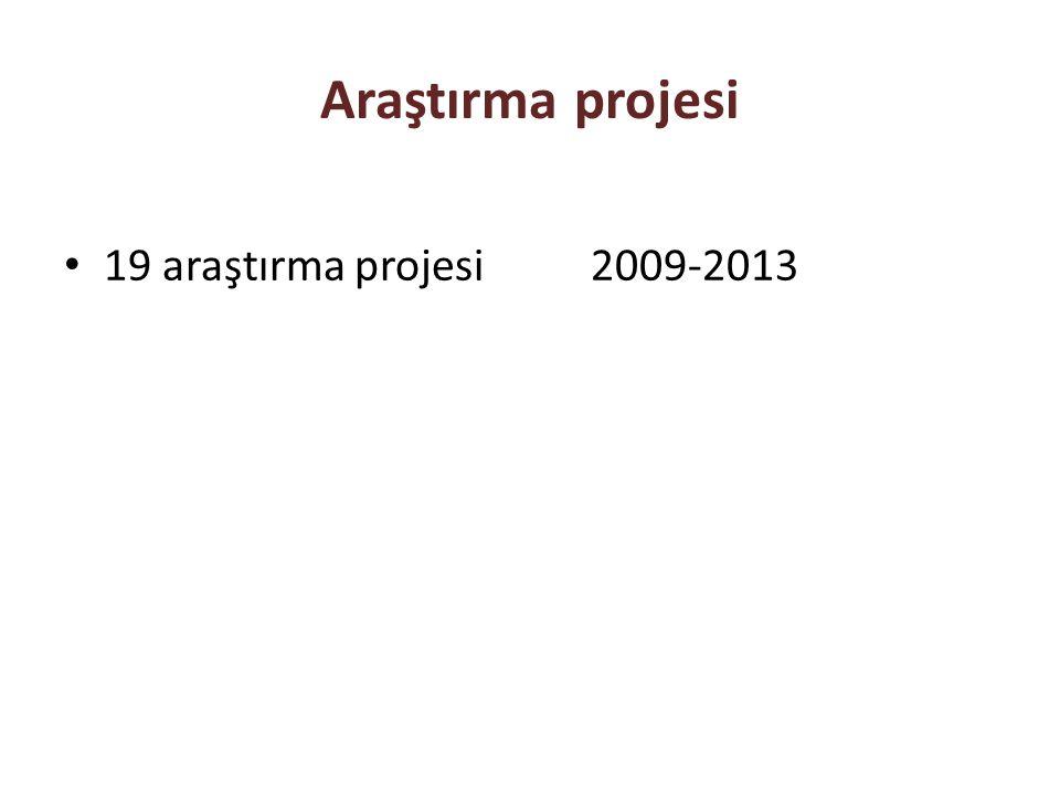 Araştırma projesi 19 araştırma projesi 2009-2013