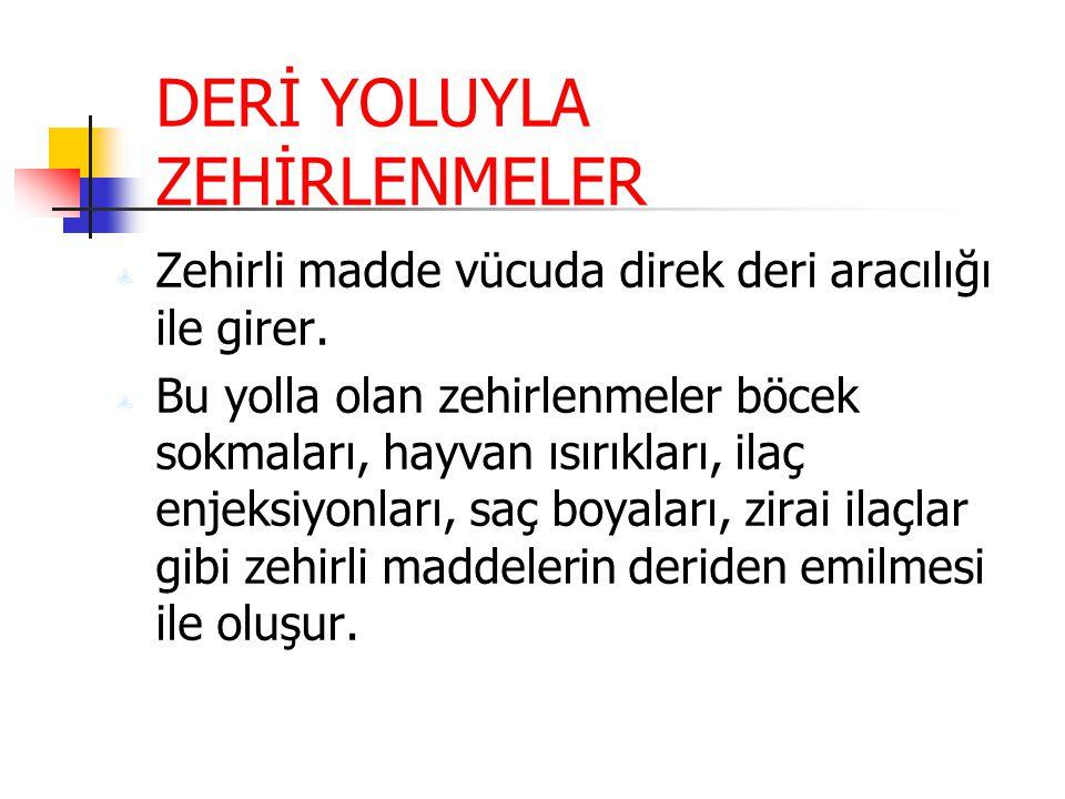 DERİ YOLUYLA ZEHİRLENMELER