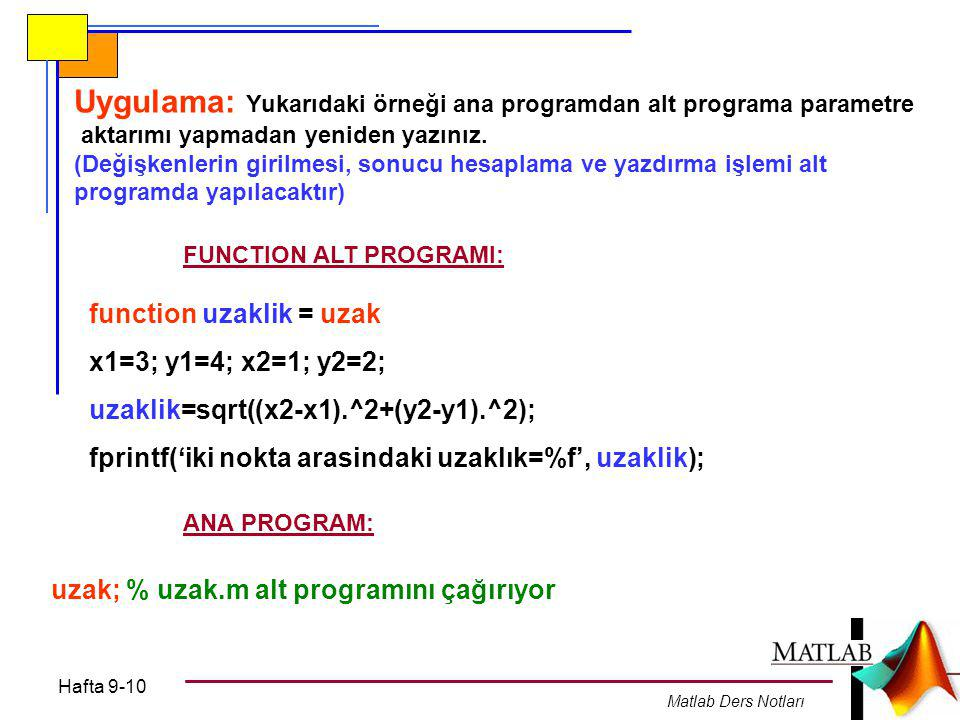 Uygulama: Yukarıdaki örneği ana programdan alt programa parametre