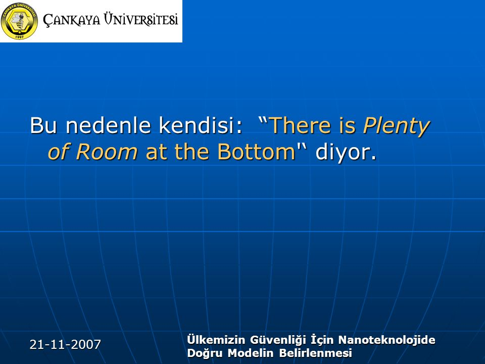 Bu nedenle kendisi: There is Plenty of Room at the Bottom ' diyor.