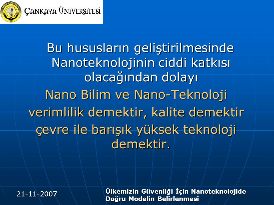 Nano Bilim ve Nano-Teknoloji verimlilik demektir, kalite demektir