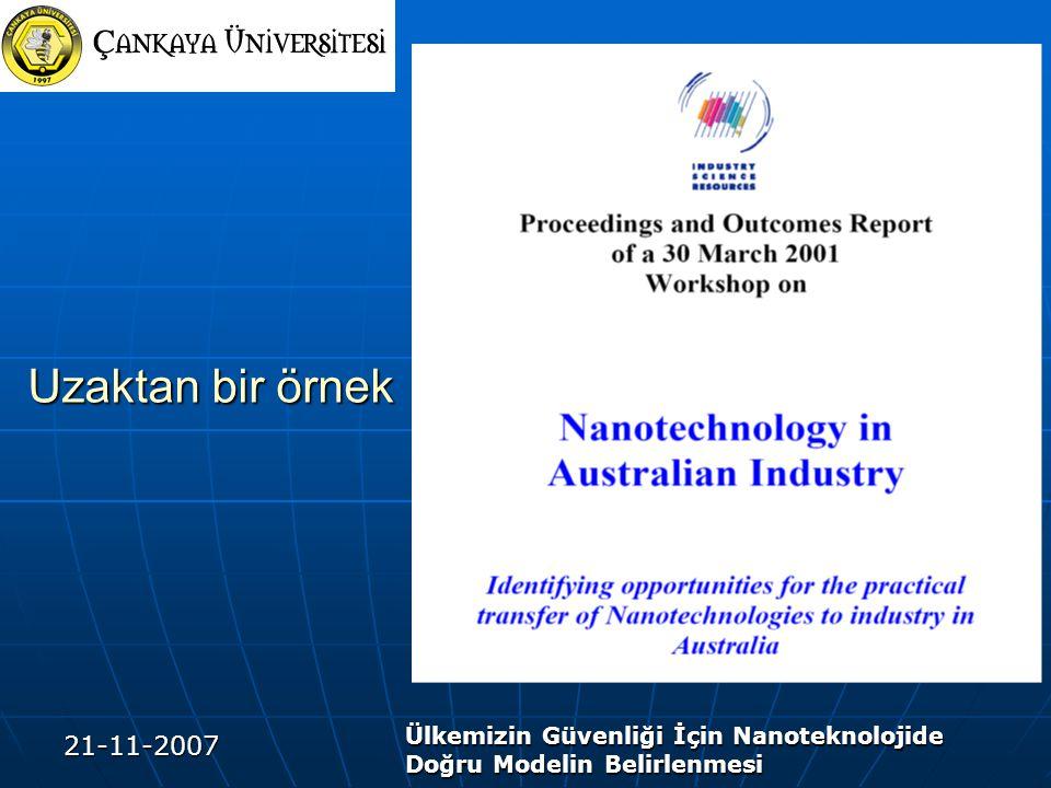 Uzaktan bir örnek Ülkemizin Güvenliği İçin Nanoteknolojide Doğru Modelin Belirlenmesi 21-11-2007