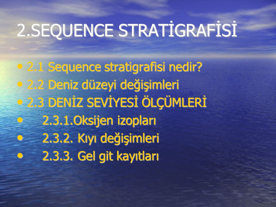 2.SEQUENCE STRATİGRAFİSİ