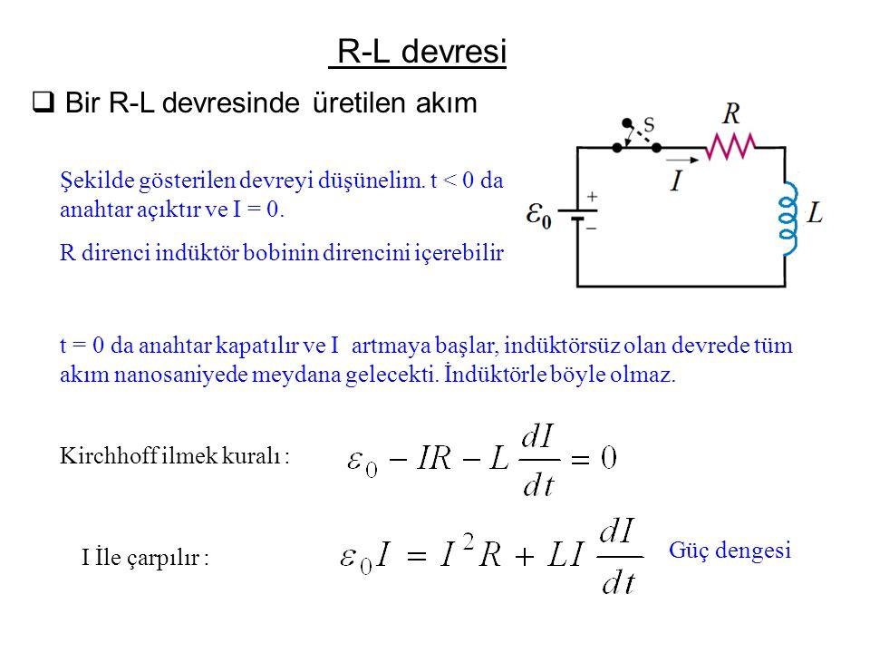 R-L devresi Bir R-L devresinde üretilen akım