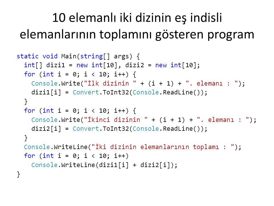 10 elemanlı iki dizinin eş indisli elemanlarının toplamını gösteren program