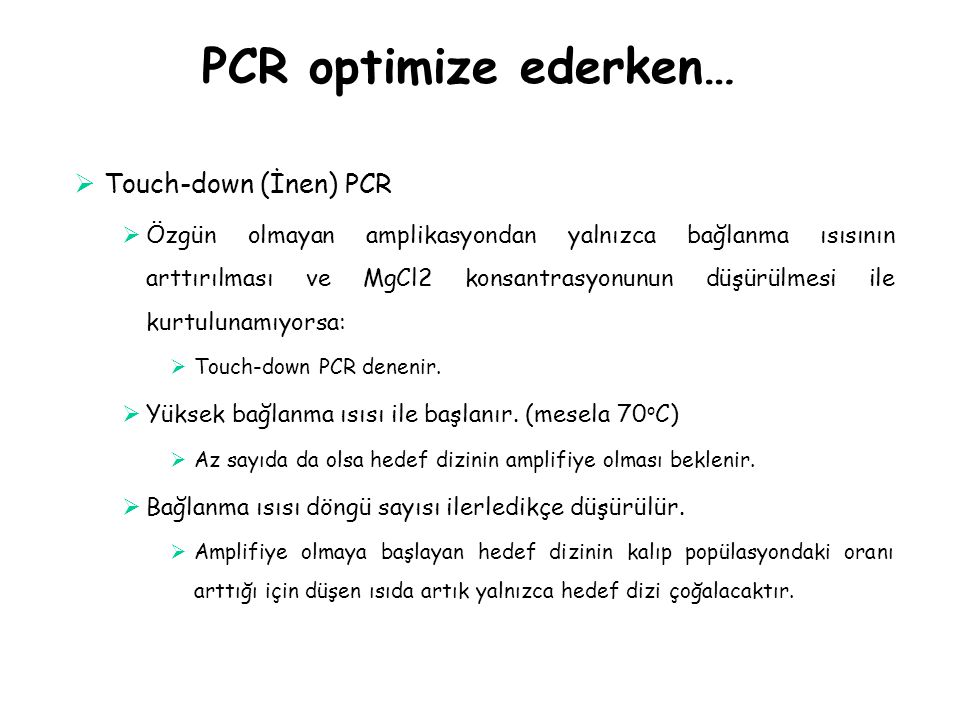 PCR optimize ederken… Touch-down (İnen) PCR
