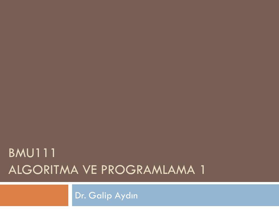 BMU111 Algoritma ve programlama 1
