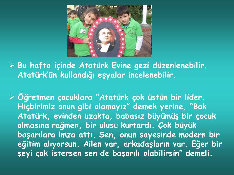 Bu hafta içinde Atatürk Evine gezi düzenlenebilir