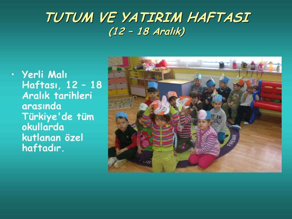 TUTUM VE YATIRIM HAFTASI (12 – 18 Aralık)
