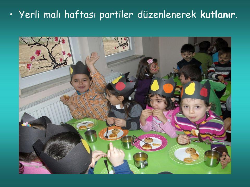 Yerli malı haftası partiler düzenlenerek kutlanır.