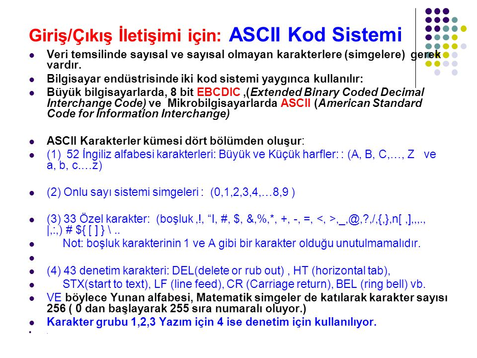 Giriş/Çıkış İletişimi için: ASCII Kod Sistemi