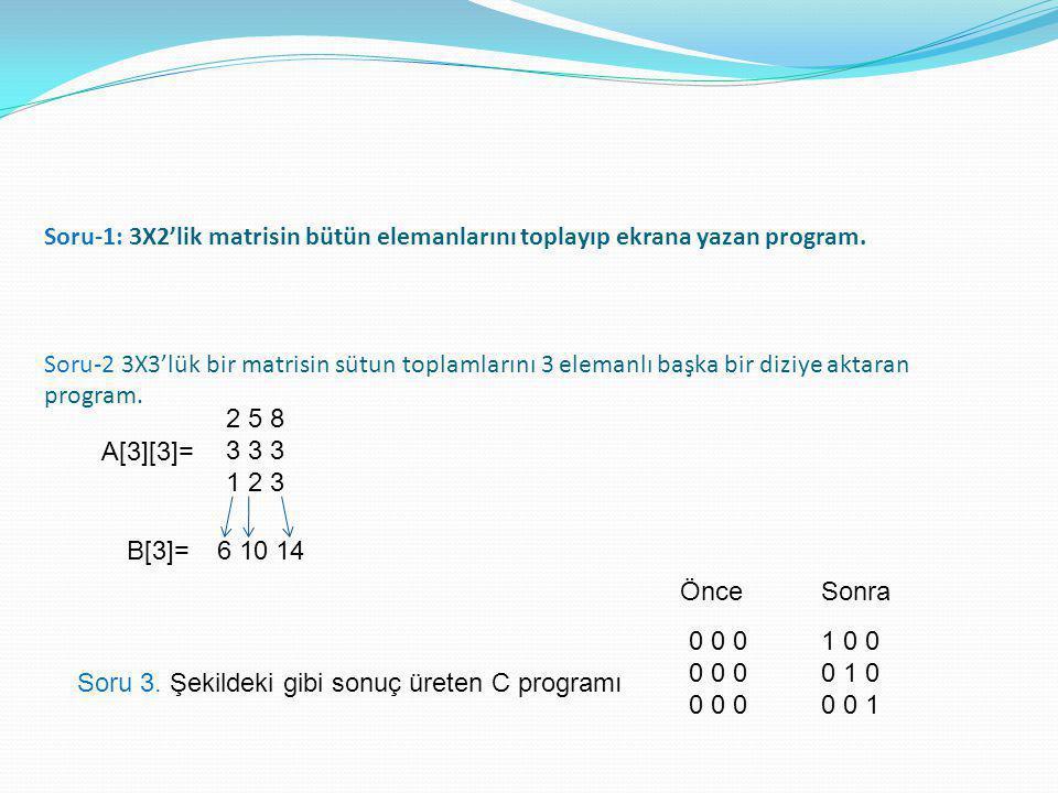 Soru-1: 3X2'lik matrisin bütün elemanlarını toplayıp ekrana yazan program.