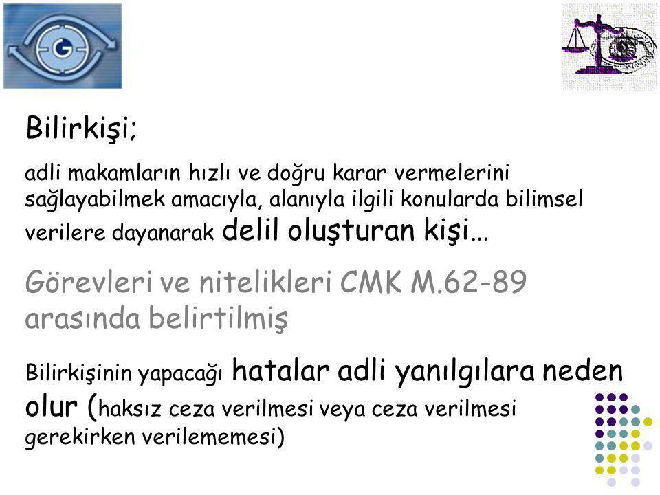 Görevleri ve nitelikleri CMK M.62-89 arasında belirtilmiş