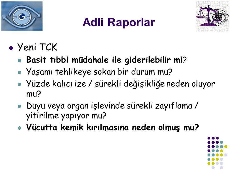 Adli Raporlar Yeni TCK Basit tıbbi müdahale ile giderilebilir mi