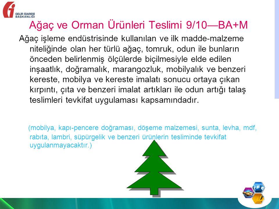 Ağaç ve Orman Ürünleri Teslimi 9/10—BA+M
