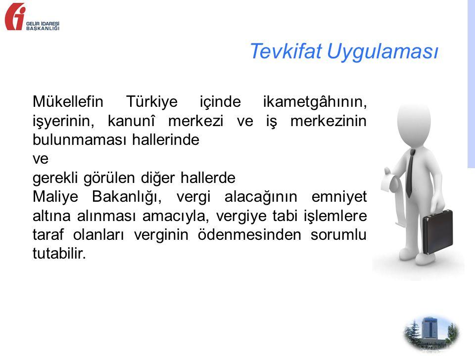 Tevkifat Uygulaması Mükellefin Türkiye içinde ikametgâhının, işyerinin, kanunî merkezi ve iş merkezinin bulunmaması hallerinde.