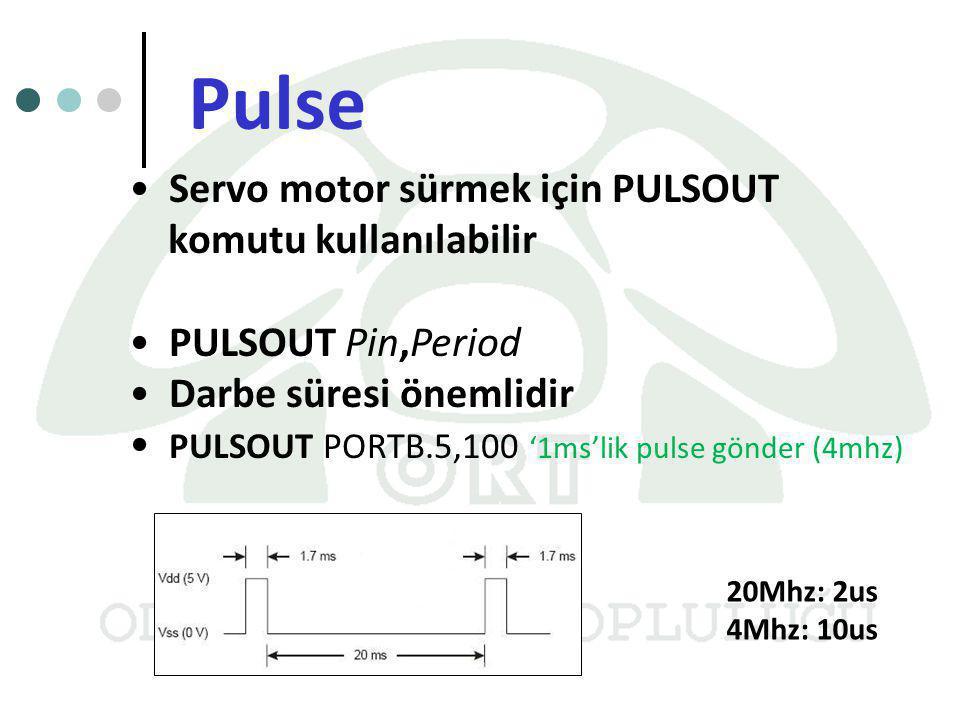 Pulse Servo motor sürmek için PULSOUT komutu kullanılabilir