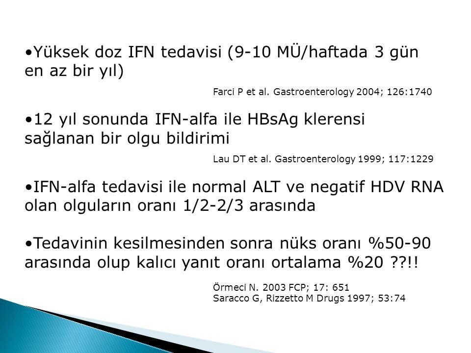 Yüksek doz IFN tedavisi (9-10 MÜ/haftada 3 gün en az bir yıl)