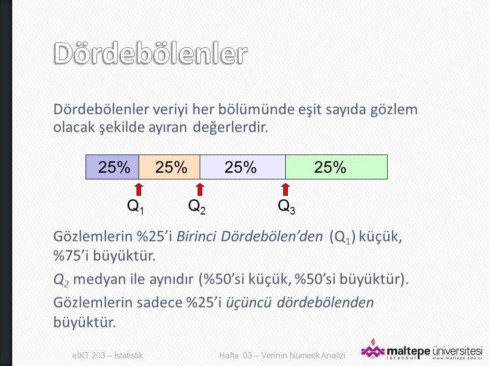 Dördebölenler Dördebölenler veriyi her bölümünde eşit sayıda gözlem olacak şekilde ayıran değerlerdir.