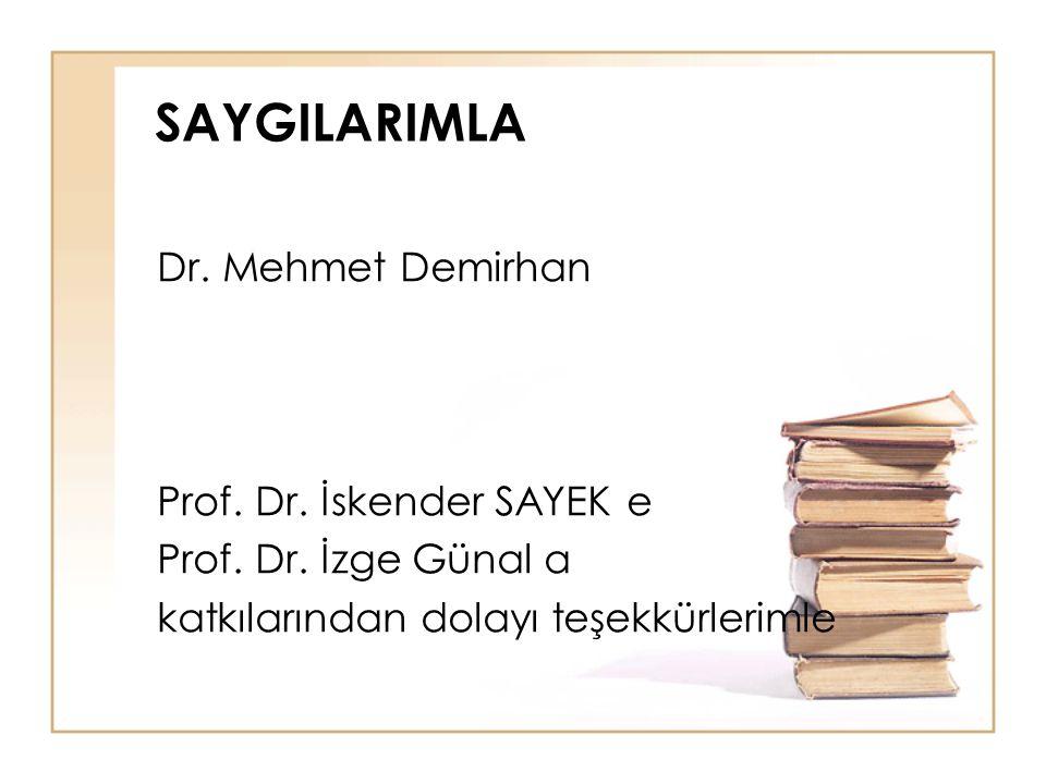 SAYGILARIMLA Dr. Mehmet Demirhan Prof. Dr. İskender SAYEK e