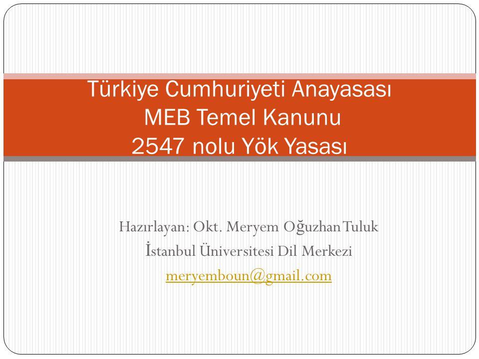 Türkiye Cumhuriyeti Anayasası MEB Temel Kanunu 2547 nolu Yök Yasası