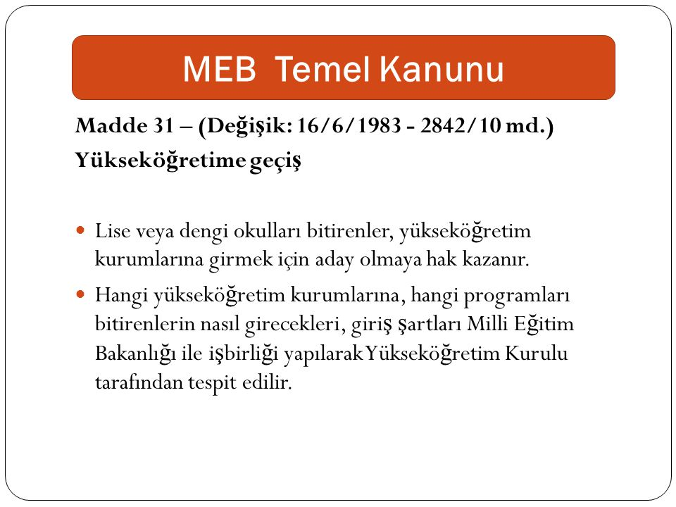 MEB Temel Kanunu Madde 31 – (Değişik: 16/6/1983 - 2842/10 md.)