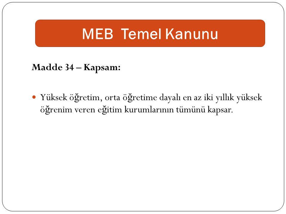 MEB Temel Kanunu Madde 34 – Kapsam: