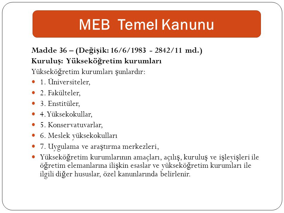 MEB Temel Kanunu Madde 36 – (Değişik: 16/6/1983 - 2842/11 md.)