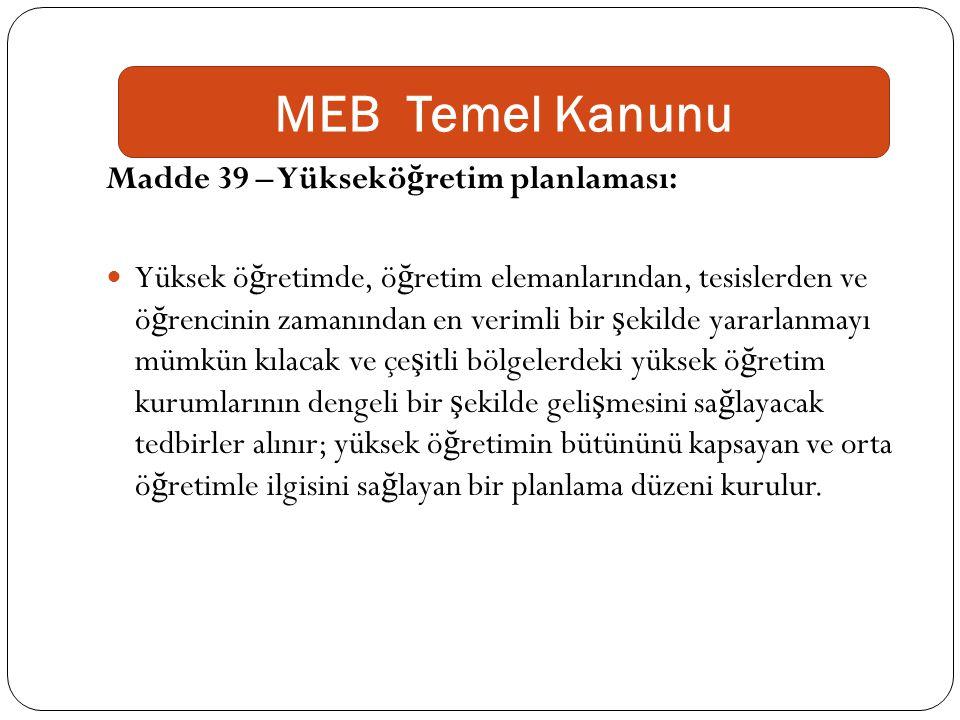 MEB Temel Kanunu Madde 39 – Yükseköğretim planlaması: