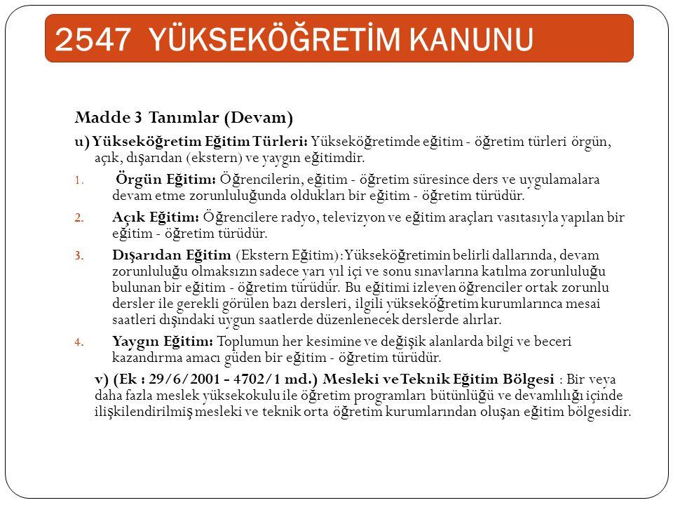 2547 YÜKSEKÖĞRETİM KANUNU Madde 3 Tanımlar (Devam)