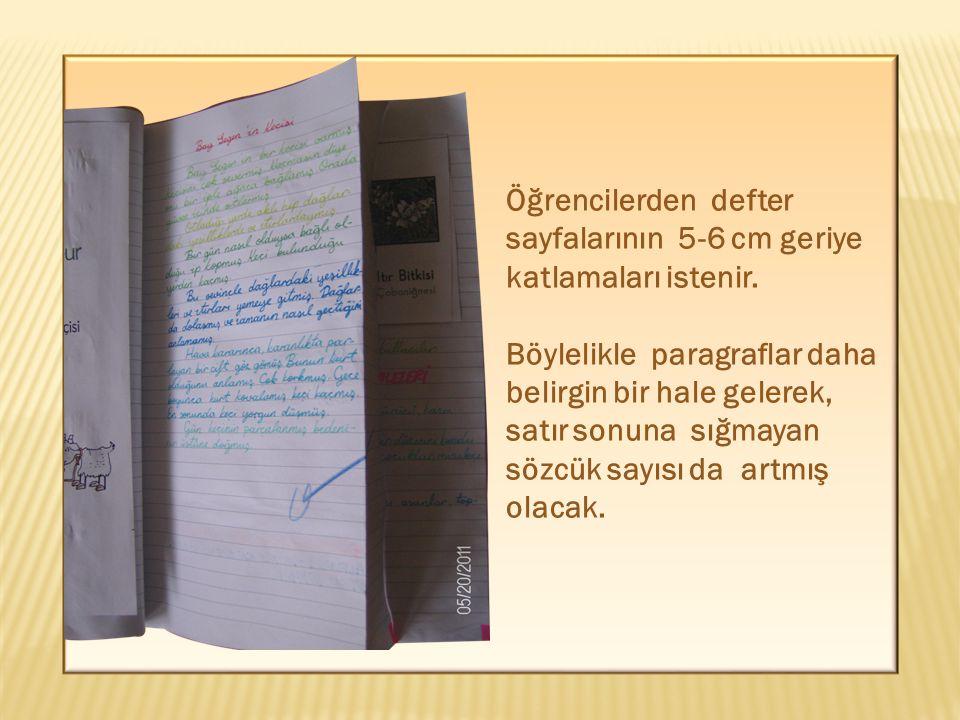 Öğrencilerden defter sayfalarının 5-6 cm geriye katlamaları istenir.