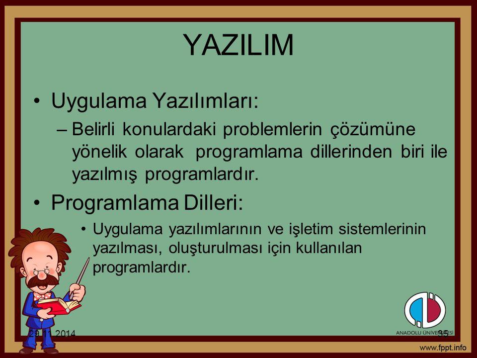 YAZILIM Uygulama Yazılımları: Programlama Dilleri: