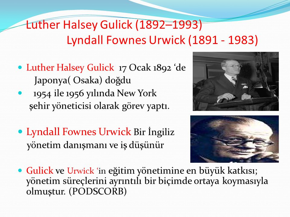 Luther Halsey Gulick (1892–1993) Lyndall Fownes Urwick (1891 - 1983)