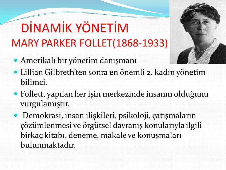 DİNAMİK YÖNETİM MARY PARKER FOLLET(1868-1933)