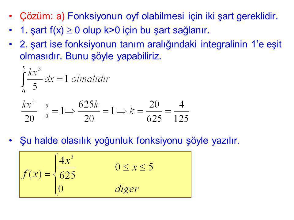 Çözüm: a) Fonksiyonun oyf olabilmesi için iki şart gereklidir.