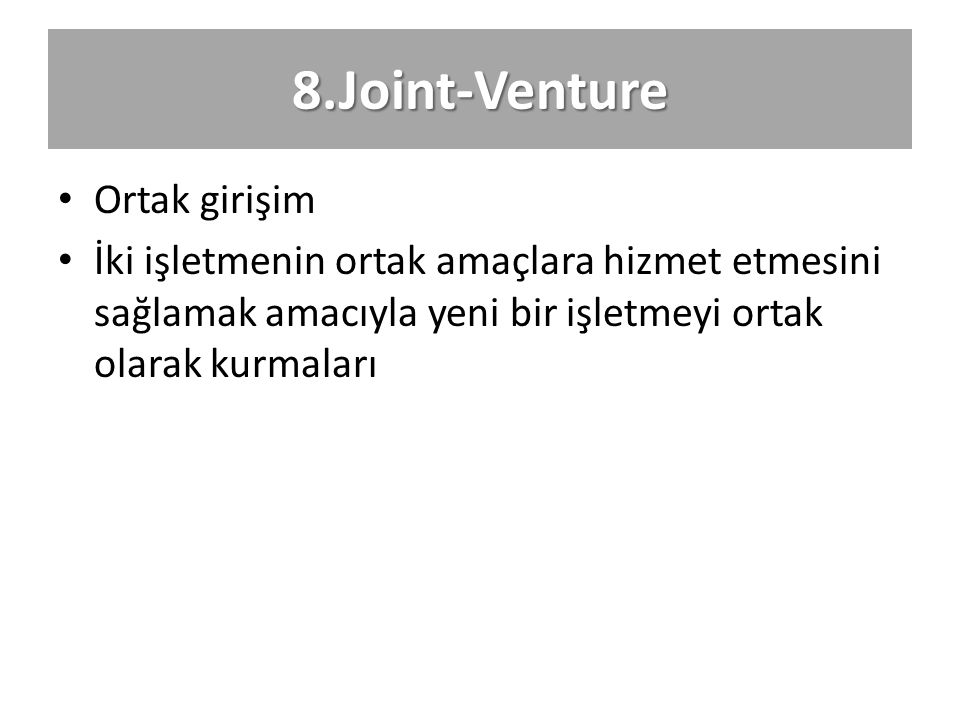 8.Joint-Venture Ortak girişim