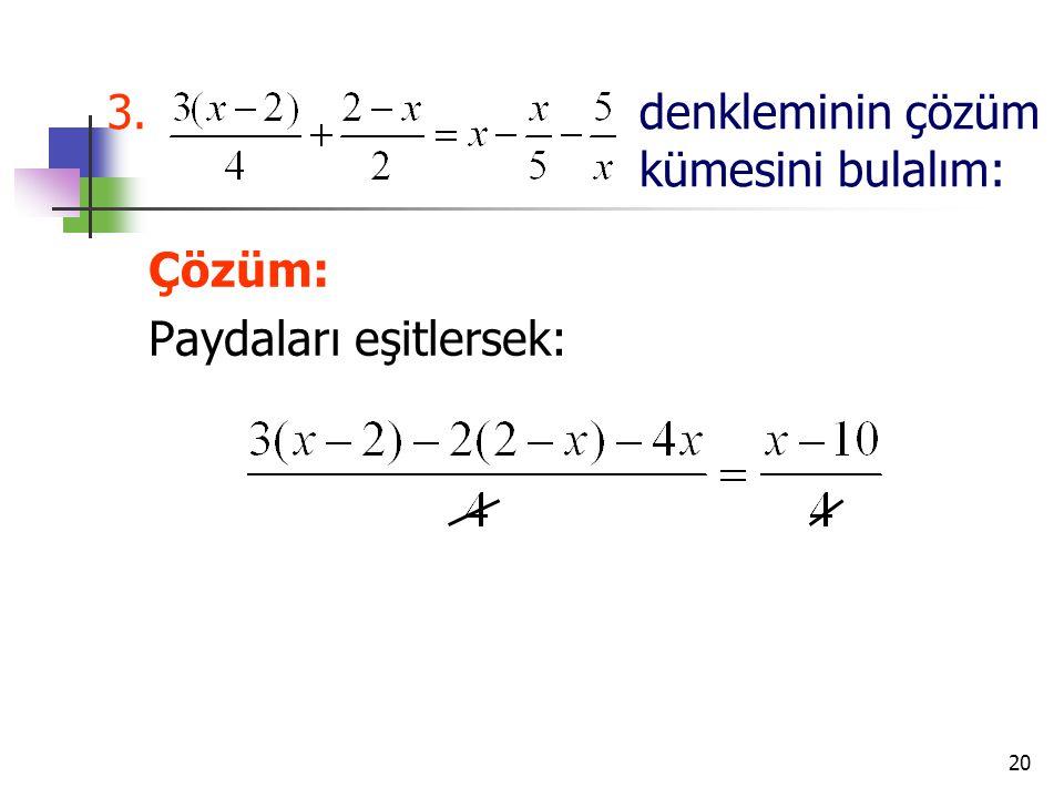 3. denkleminin çözüm kümesini bulalım: