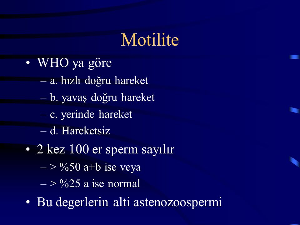 Motilite WHO ya göre 2 kez 100 er sperm sayılır