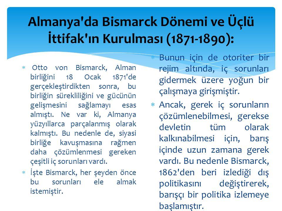 Almanya da Bismarck Dönemi ve Üçlü İttifak ın Kurulması (1871-1890):