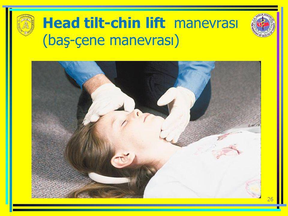 Head tilt-chin lift manevrası (baş-çene manevrası)