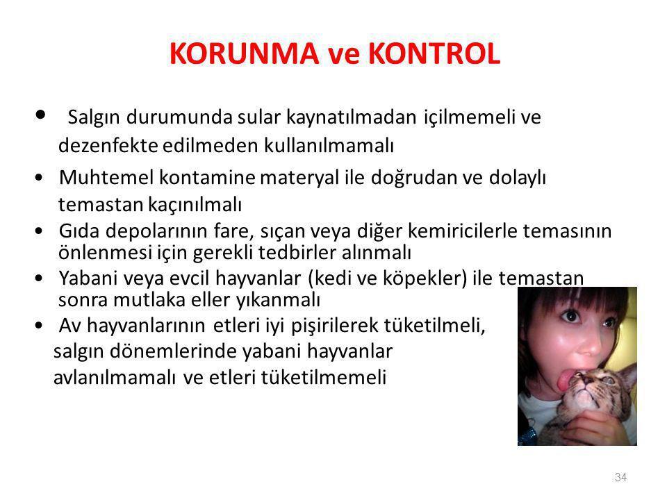 KORUNMA ve KONTROL • Salgın durumunda sular kaynatılmadan içilmemeli ve dezenfekte edilmeden kullanılmamalı.