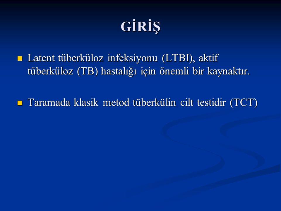 GİRİŞ Latent tüberküloz infeksiyonu (LTBI), aktif tüberküloz (TB) hastalığı için önemli bir kaynaktır.